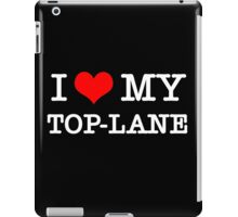 I Love My TOP-LANE  [Black] iPad Case/Skin