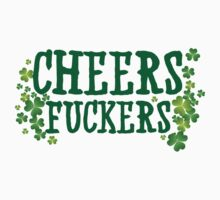 Cheers Fuckers by holidayswaggs