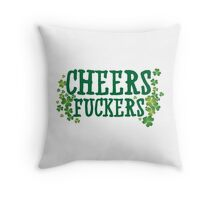 Cheers Fuckers Throw Pillow