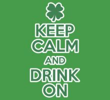 Keep Calm and Drink On by holidayswaggs