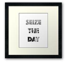 Sieze the day! Framed Print