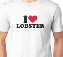 I love Lobster Unisex T-Shirt