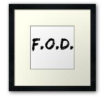 That F.O.D. Logo Framed Print