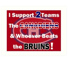 I support 2 teams - Montreal Canadiens Art Print