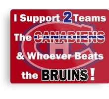 I support 2 teams - Montreal Canadiens Metal Print