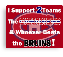 I support 2 teams - Montreal Canadiens Canvas Print