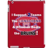 I support 2 teams - Montreal Canadiens iPad Case/Skin