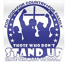 Those Who Don't Stand Up Have The Most To Loose! - In Blue Poster