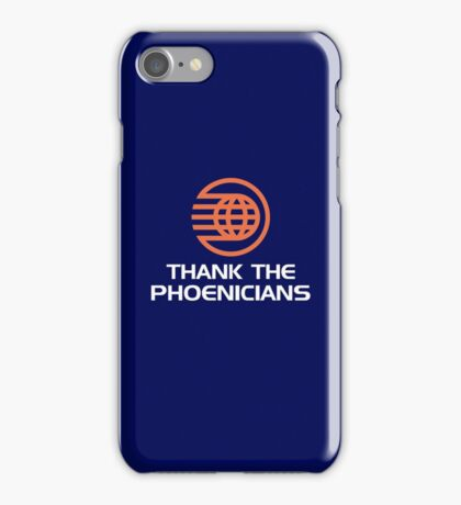 Thank the Phoenicians! iPhone Case/Skin