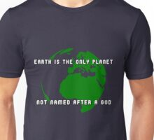 How many gods are there, anyway? Unisex T-Shirt