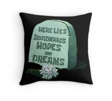 Here Lies Squidward's Hopes And Dreams - Spongebob Throw Pillow