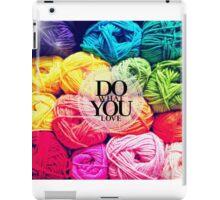 Do What You Love iPad Case/Skin