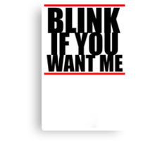 Blink If You Want Me Cool Funny Hipster Swag Canvas Print