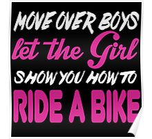 Move Over Boys Let The Girl Show You How To Ride A Bike - TShirts & Hoodies Poster