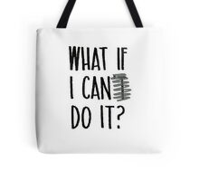 """What if I can do it?"" Inspirational Quote ""What if I can't do it?"" Tote Bag"