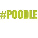 HASHTAG POODLE by TigerBomb