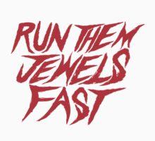 Run the Jewels Run Them Jewels Fast by JaycupBowl