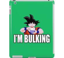 Goku - I'm Bulking iPad Case/Skin
