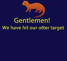 We have hit our otter target by Agrademusicgeek