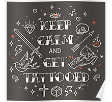 Keep Calm and Get Tattooed Poster