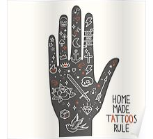 Home Made Tattoos Rule Poster
