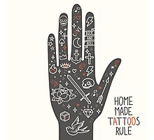 Home Made Tattoos Rule Photographic Print