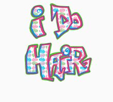 I Do Hair Womens Fitted T-Shirt