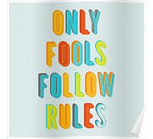 Only Fools Follow Rules Poster