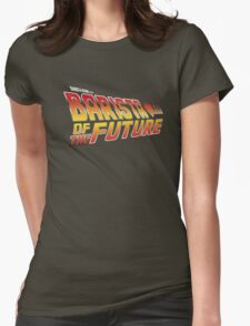 Barista of the future Womens Fitted T-Shirt
