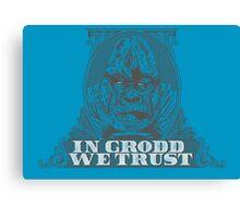 In GRODD We Trust Canvas Print