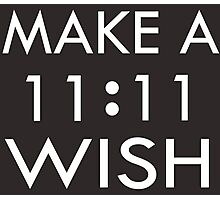 Make a 11 : 11 Wish Photographic Print
