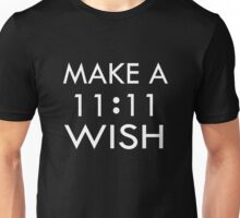 Make a 11 : 11 Wish Unisex T-Shirt