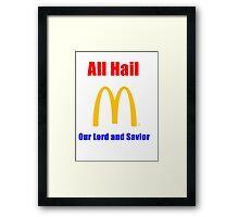 All Hail the big M Framed Print