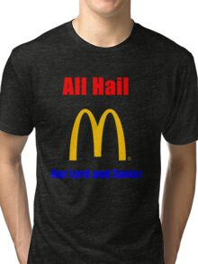 All Hail the big M Tri-blend T-Shirt