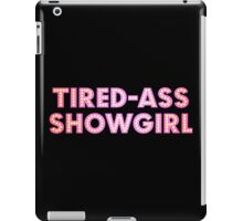 At Least I Am A Showgirl! iPad Case/Skin
