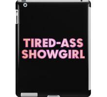 At Least I Am A Showgirl! iPad Case/Skin
