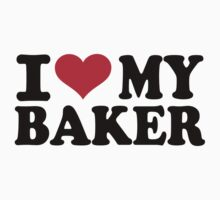 I love my Baker by Designzz