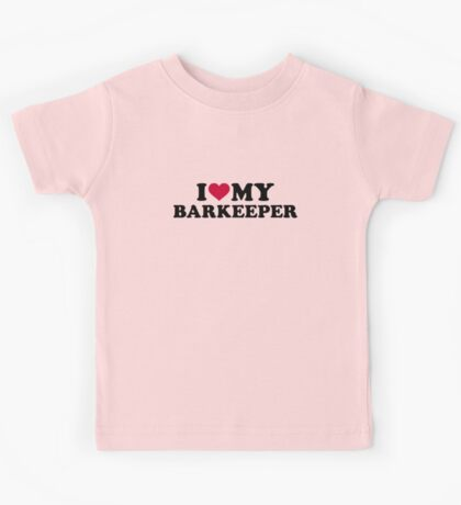 I love my Barkeeper Kids Tee