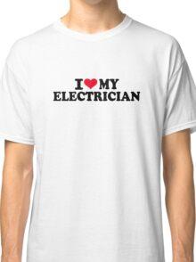 I love my Electrician Classic T-Shirt