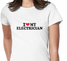 I love my Electrician Womens Fitted T-Shirt