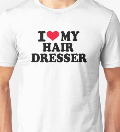 I love my hairdresser Unisex T-Shirt