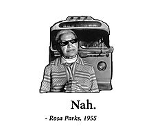 Rosa Parks Deal With It nah Photographic Print