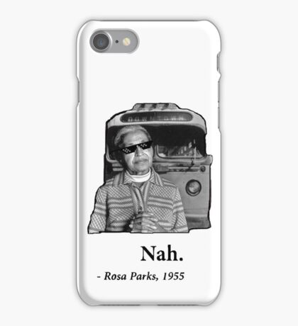 Rosa Parks Deal With It nah iPhone Case/Skin