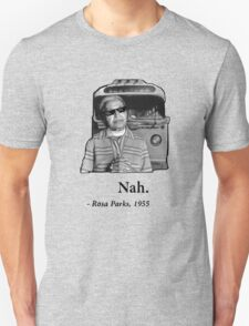 Rosa Parks Deal With It nah Unisex T-Shirt