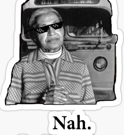 Rosa Parks Deal With It nah Sticker