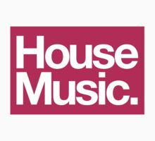 House Music by TheSlowBuildUp