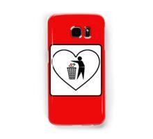 I Threw Away Our Love, Valentine,  Garbage, Trash, Litter, Heart, Sign,  Samsung Galaxy Case/Skin