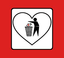 I Threw Away Our Love, Valentine,  Garbage, Trash, Litter, Heart, Sign,  T-Shirt