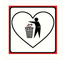 I Threw Away Our Love, Valentine,  Garbage, Trash, Litter, Heart, Sign,  Art Print
