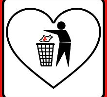 I Threw Away Our Love, Valentine,  Garbage, Trash, Litter, Heart, Sign,  by O O